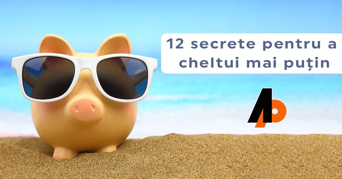 12 secrete pentru a cheltui mai puțin