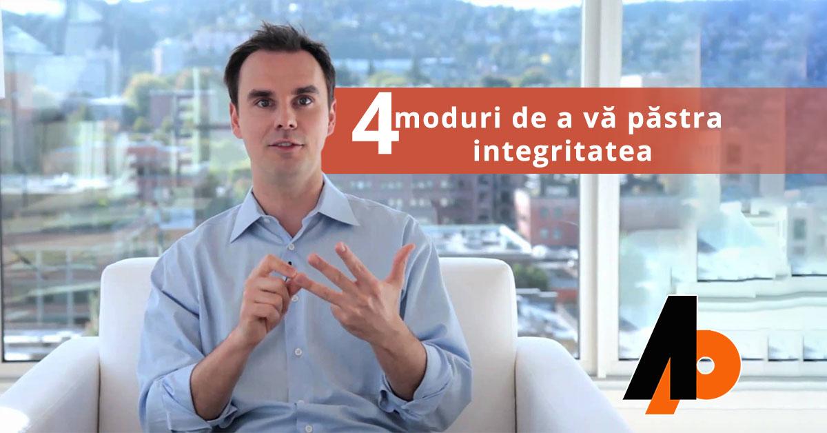 4 moduri de a vă păstra integritatea