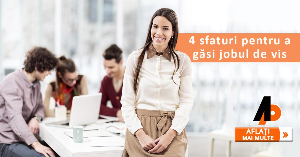 4 sfaturi pentru a găsi jobul de vis