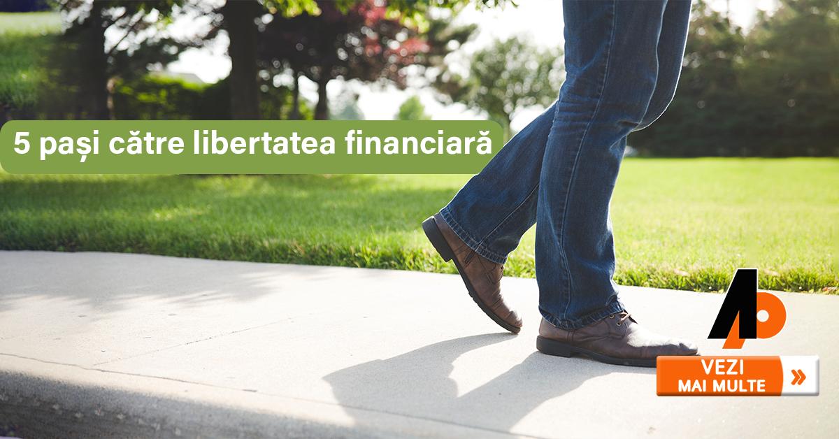 5 pași către libertatea financiară