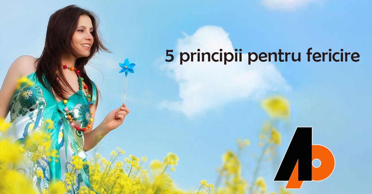 5 principii pentru fericire
