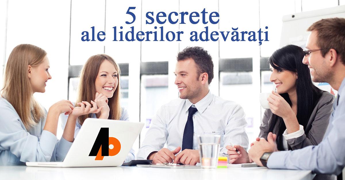 5 secrete ale liderilor adevărați