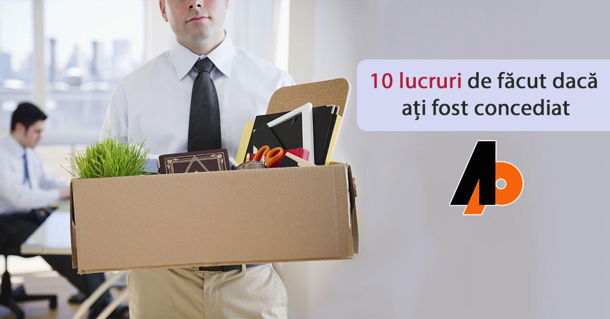 10 lucruri de făcut dacă ați fost concediat