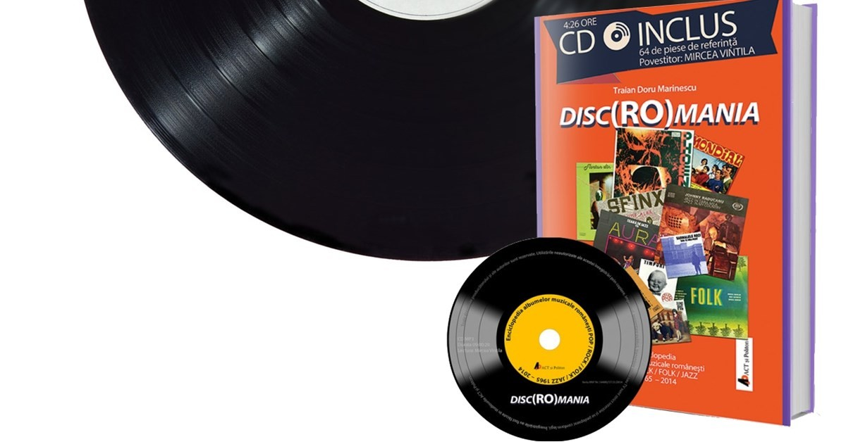 Prima enciclopedie muzicală românească din 1965 până în 2014  - DiscROmania -