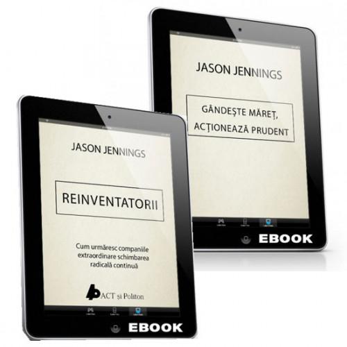 Pachet promoțional ebook business: Reinventatorii și Gândește MĂREȚ, acționează prudent de Jason Jennings