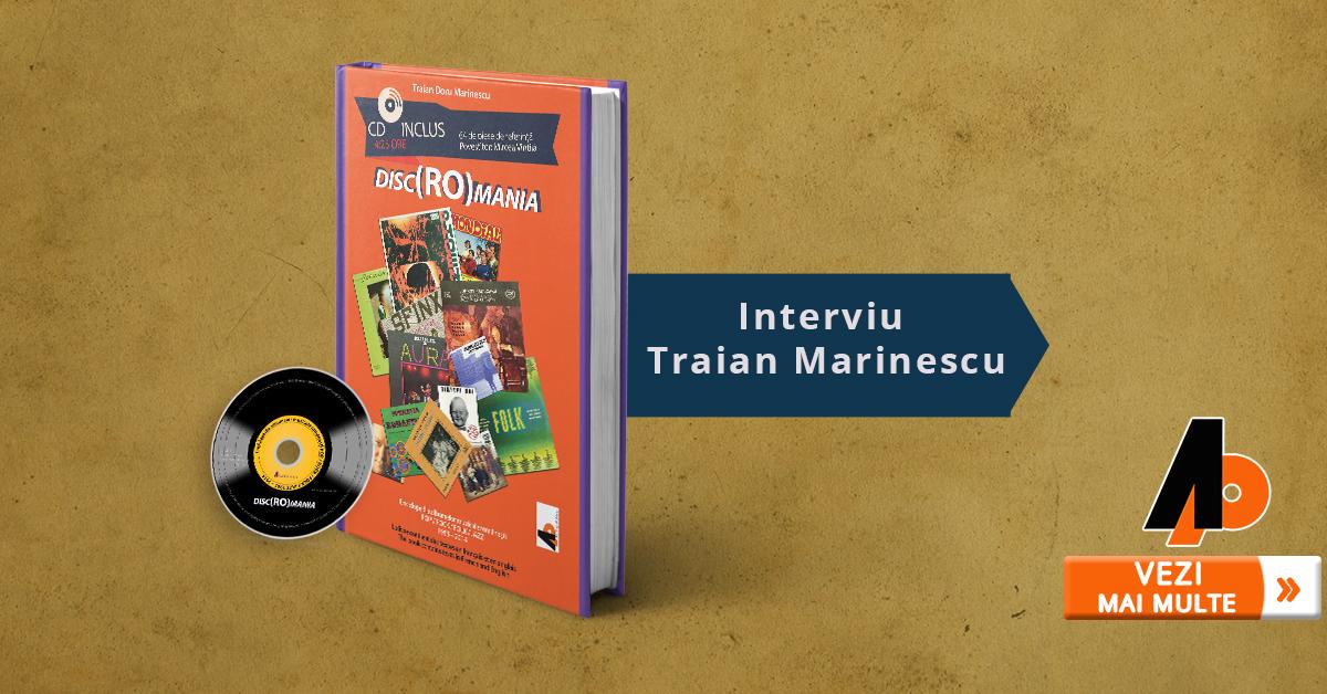 Interviu Traian Marinescu