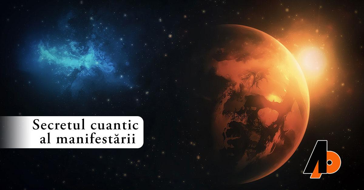 Secretul cuantic al manifestării