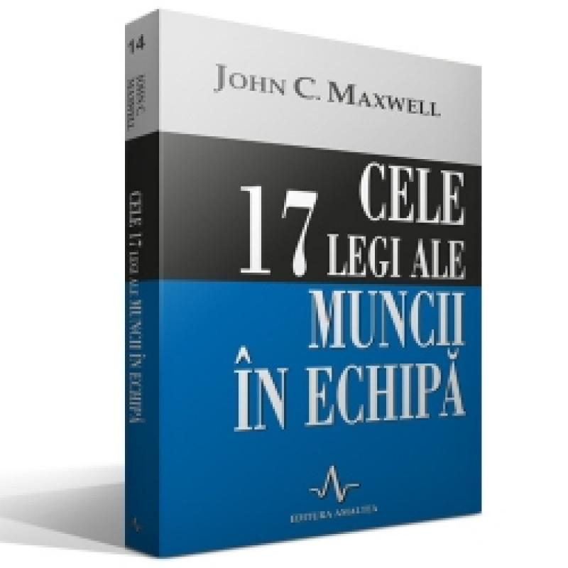 Cele 17 legi ale muncii în echipă; John Maxwell