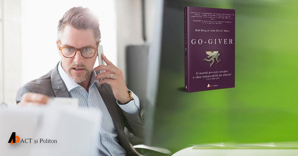 """""""Go-giver"""" o carte ce în scurt timp a devenit o mișcare globală."""
