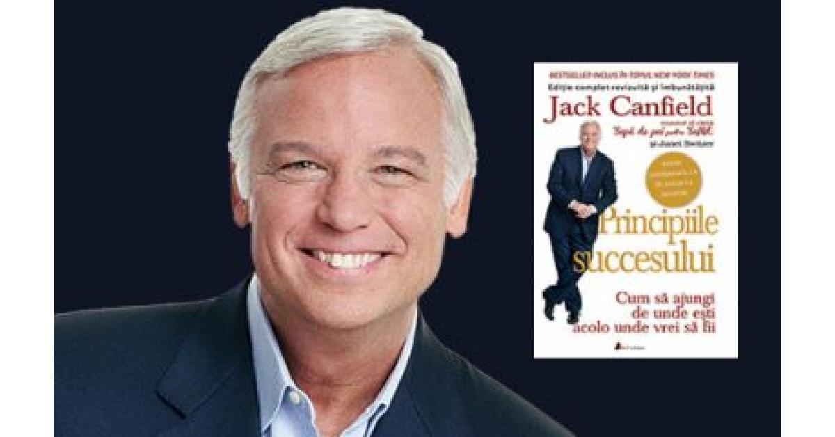 """""""Principiile succesului"""", de Jack Canfield. Cele 67 de principii urmate de oamenii de succes"""