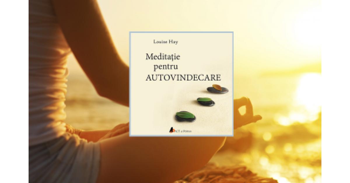 Metoda spirituală de vindecare a lui Louise Hay