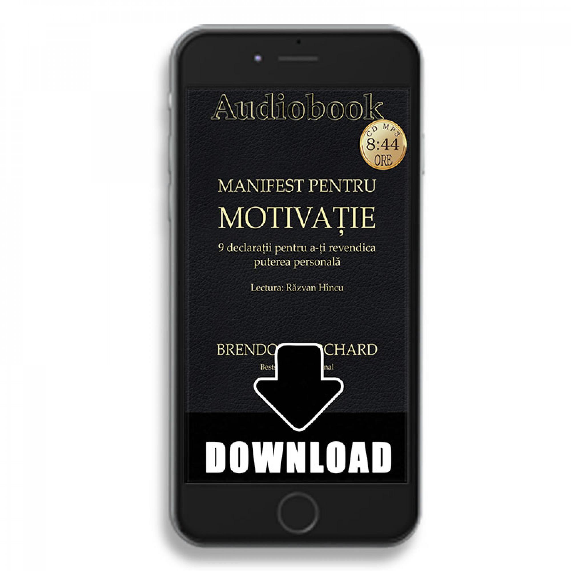 Manifest pentru motivaţie. 9 declaraţii pentru a-ţi revendica puterea personală