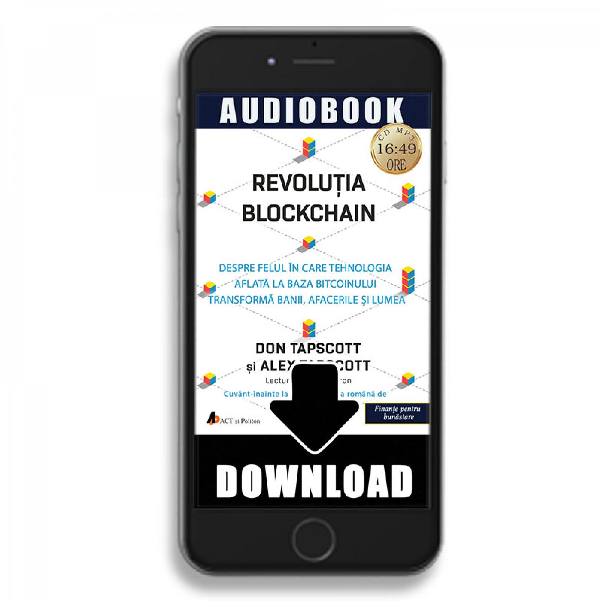 Revoluția Blockchain. Despre felul în care tehnologia aflată la baza bitcoinului transformă banii, afacerile si lumea; Don Tapscott, Alex Tapscott -ad