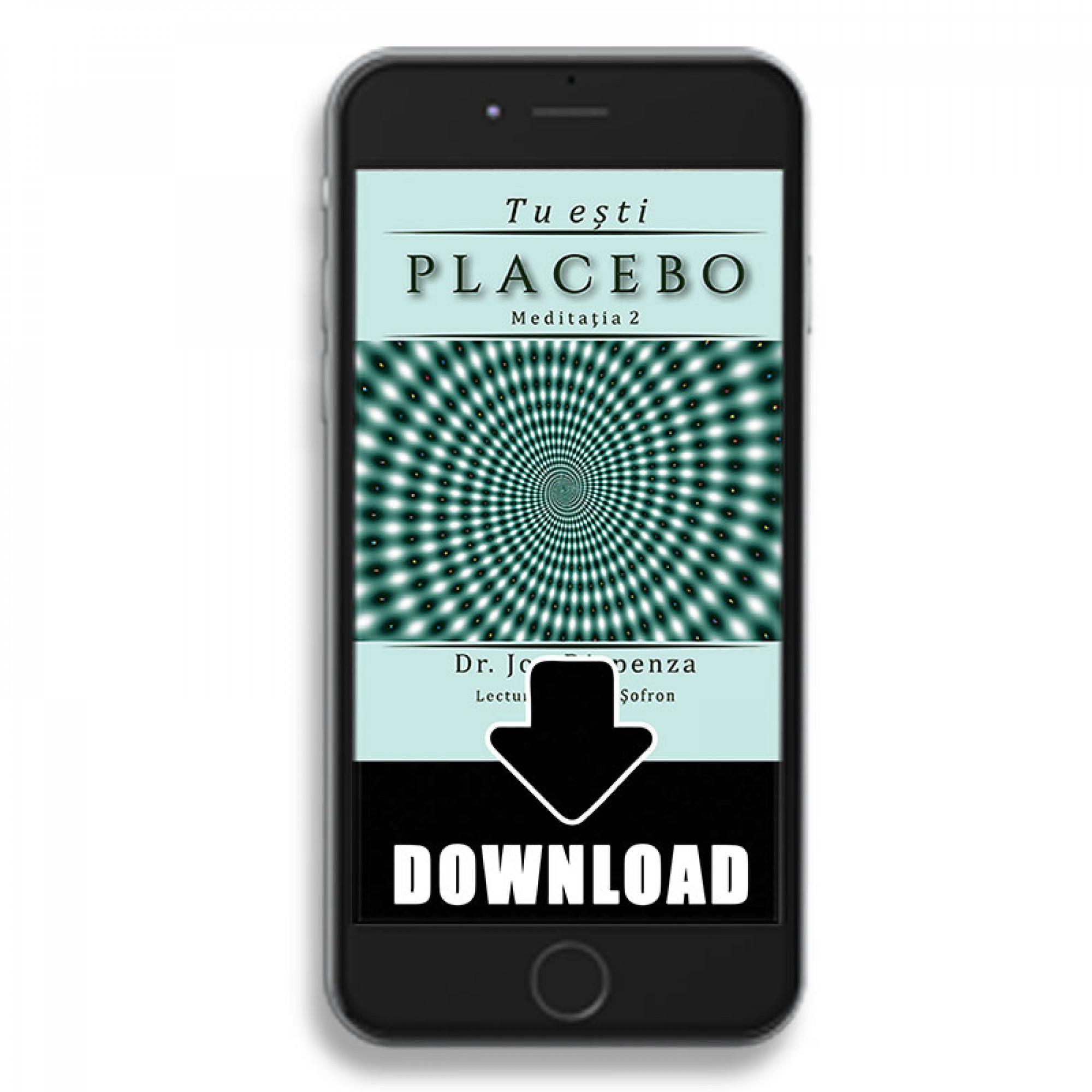 Tu esti Placebo - Meditatie 2