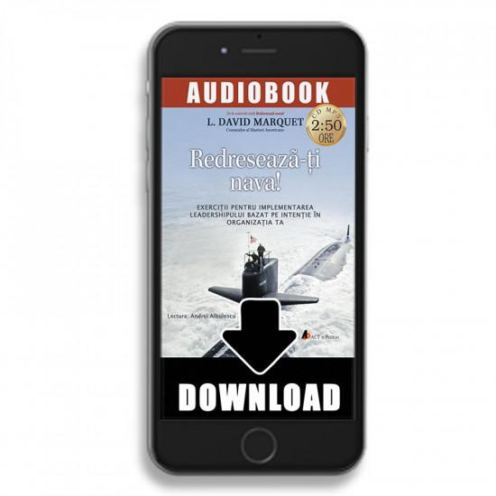 Redresează-ţi nava! Caiet de exerciţii pentru implementarea leadershipului bazat pe intenţie în organizaţia ta