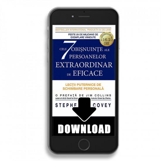 Cele 7 obisnuinte ale persoanelor extraordinar de eficace - Lectii puternice de schimbare personala