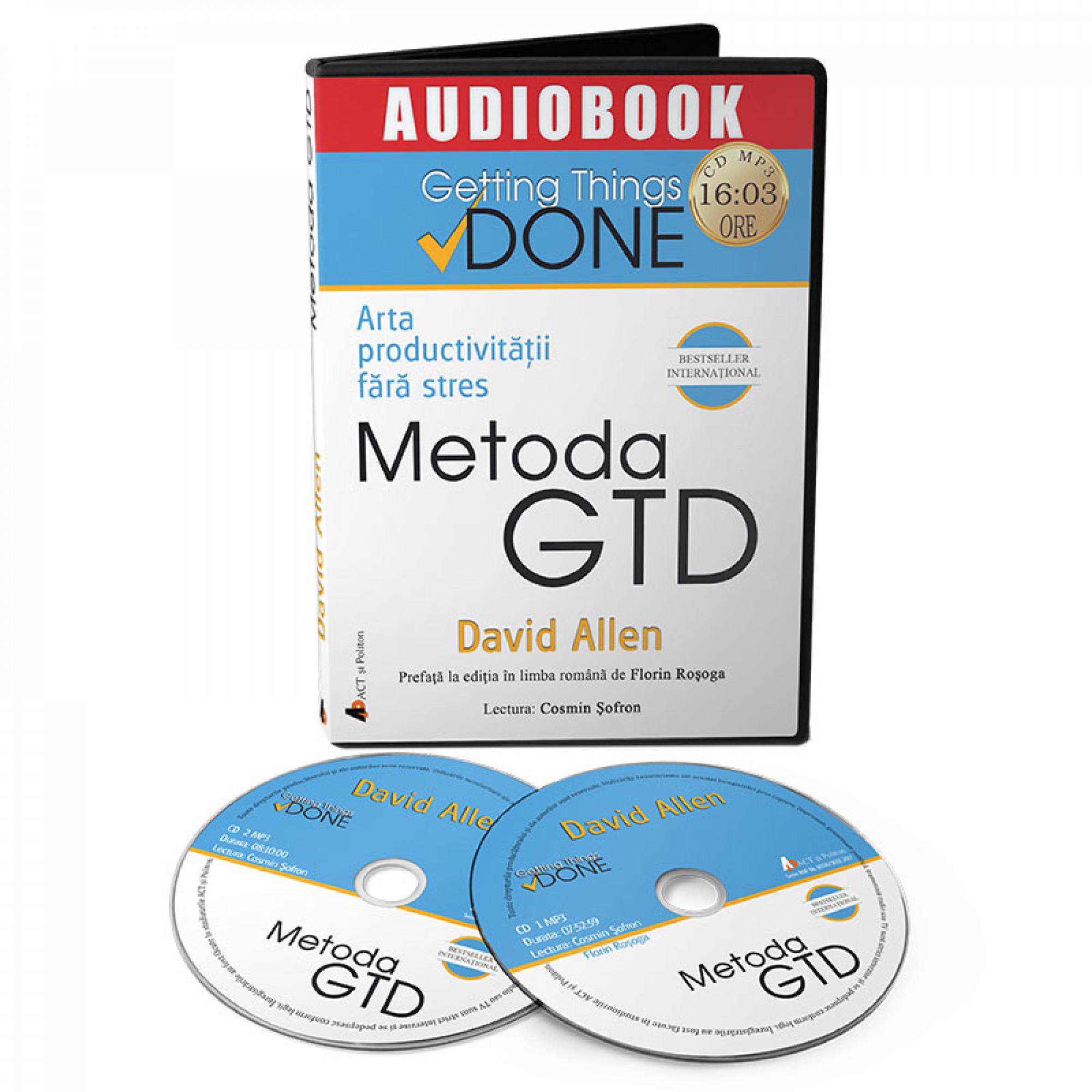 Metoda GTD. Arta productivităţii fără stres