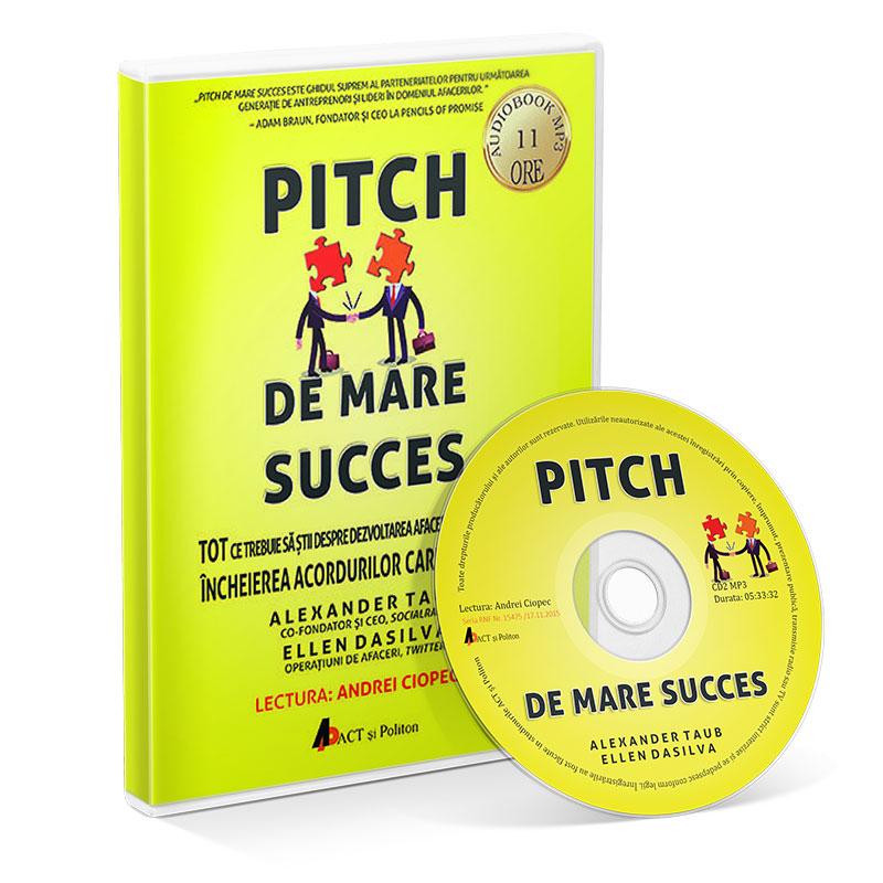 Pitch de mare succes - Tot ce trebuie să știi despre dezvoltarea afacerii; Alex Taub; Ellen DaSilva; carte audio (CD MP3)