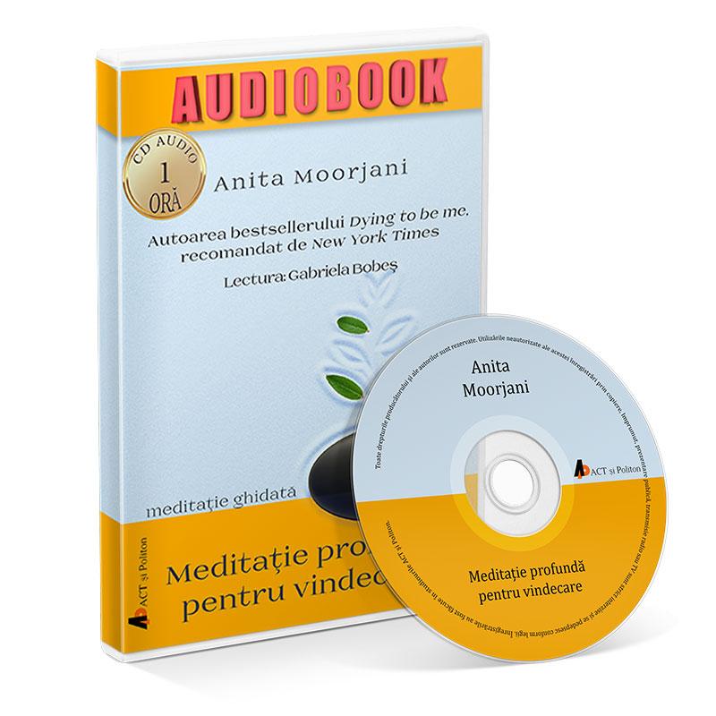 Meditaţie profundă pentru vindecare; Anita Moorjani
