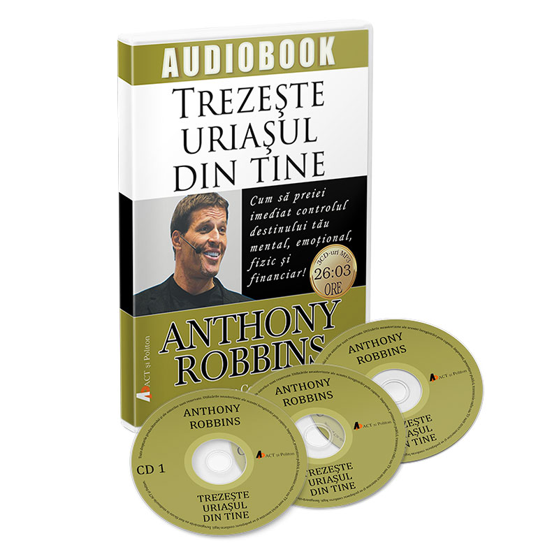 Trezește uriașul din tine – Cum să preiei imediat controlul destinului tău mental, emoțional, fizic și financiar!; Anthony Robbins