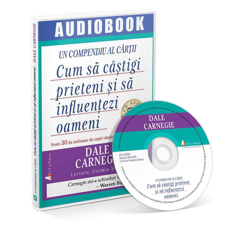 Cum să câștigi prieteni și să influențezi oameni - Un compendiu; Dale Carnegie