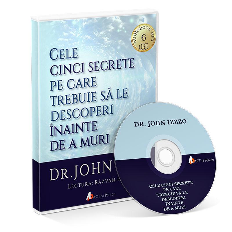 Cele cinci secrete pe care trebuie să le descoperi înainte de a muri; John Izzo