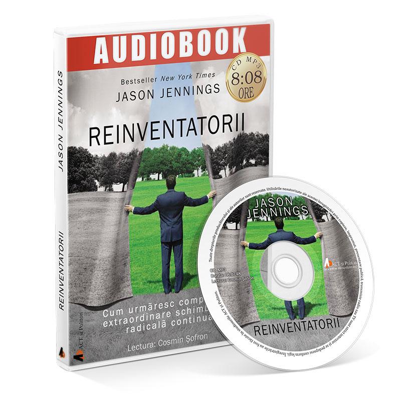 Reinventatorii. Cum urmăresc companiile extraordinare schimbarea radicală continuă; Jason Jennings-