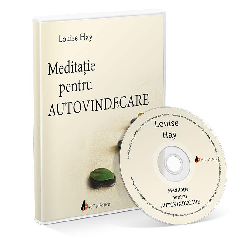 Meditație pentru autovindecare; Louise L. Hay