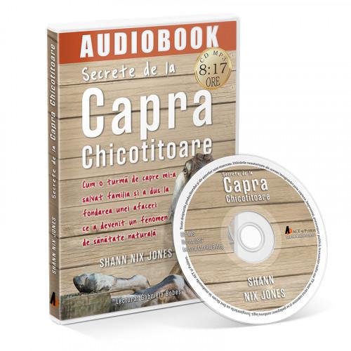 Secrete de la Capra Chicotitoare - Descoperă povestea unei vieți de succes dar și un valoros ghid de sănătate!