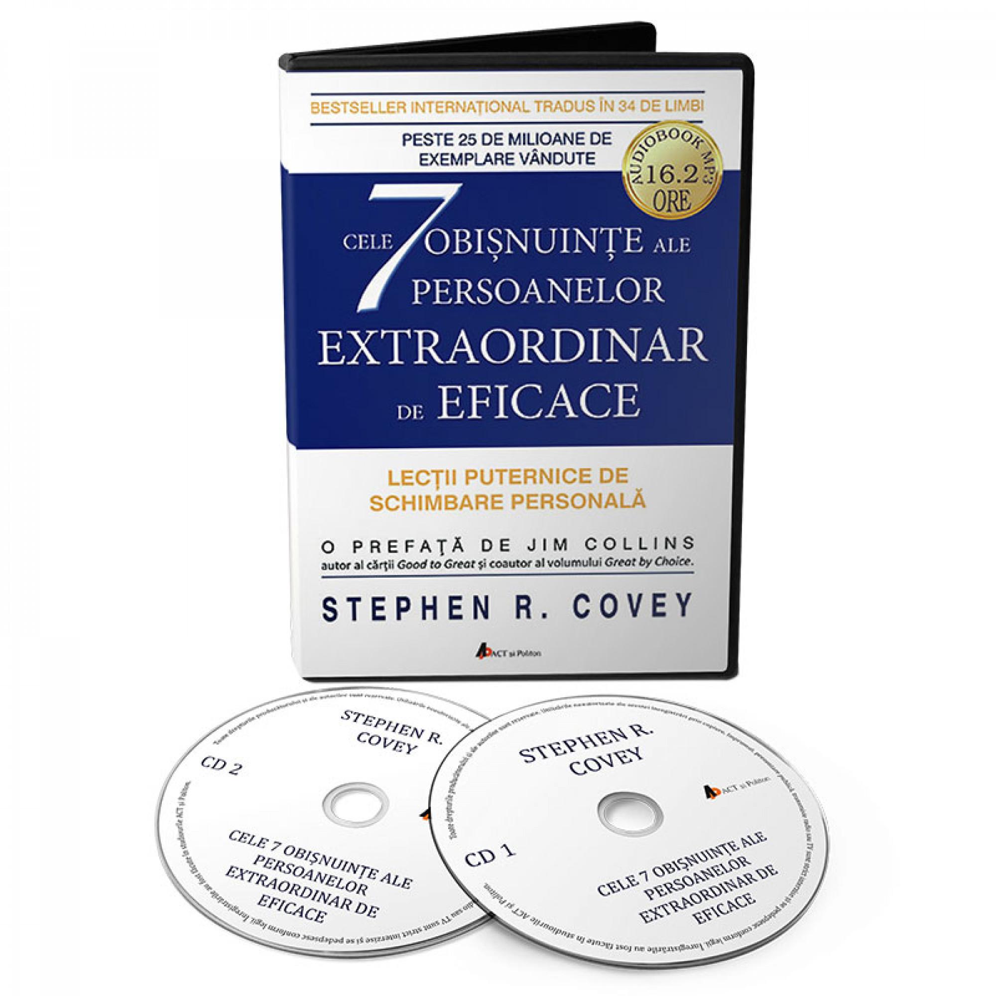 Cele 7 obişnuinţe ale persoanelor extraordinar de eficace- Lecţii puternice de schimbare personală