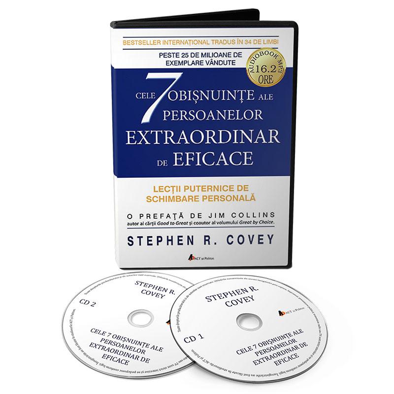Cele 7 obișnuințe ale persoanelor extraordinar de eficace- Lecții puternice de schimbare personală; Stephen R. Covey