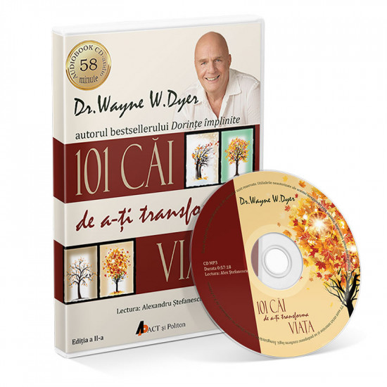 101 căi de a-ți transforma viața