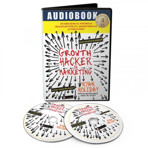 Growth Hacker în Marketing: Un abecedar al viitorului relațiilor publice, marketingului și publicității