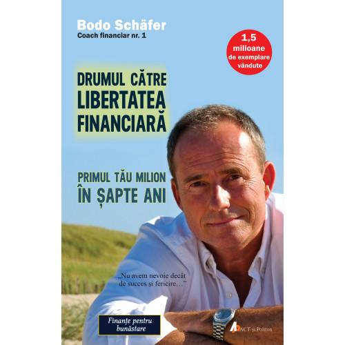 Drumul către libertatea financiară. Primul tău milion în şapte ani