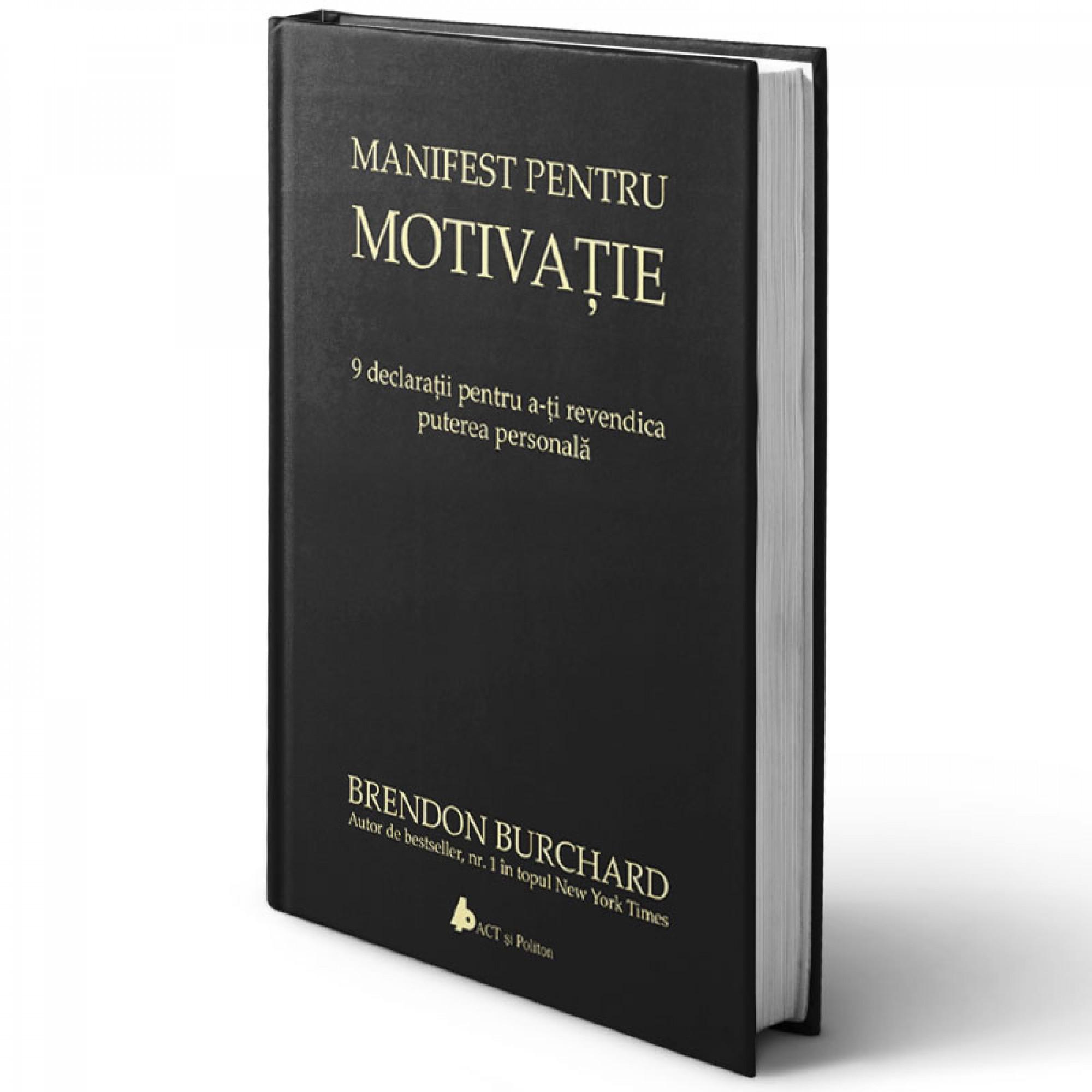 Manifest pentru motivație. 9 declarații pentru a-ți revendica puterea personală; Brendon Burchard