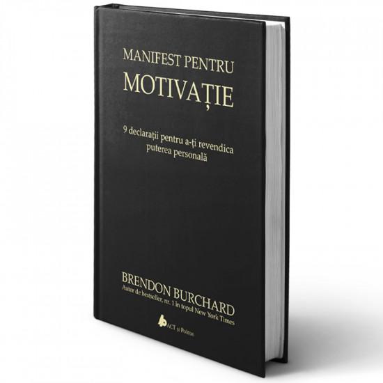 Manifest pentru motivaţie. 9 declaraţii pentru a-ţi revendica puterea personală, Ediția a II-a