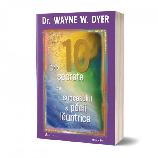 Cele 10 secrete ale succesului şi păcii lăuntrice - Editia a II-a
