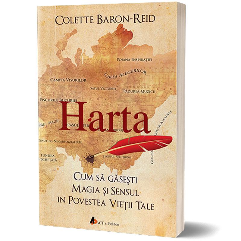 Harta. Cum să găsești magia și sensul în povestea vieții tale; Colette Baron-Reid