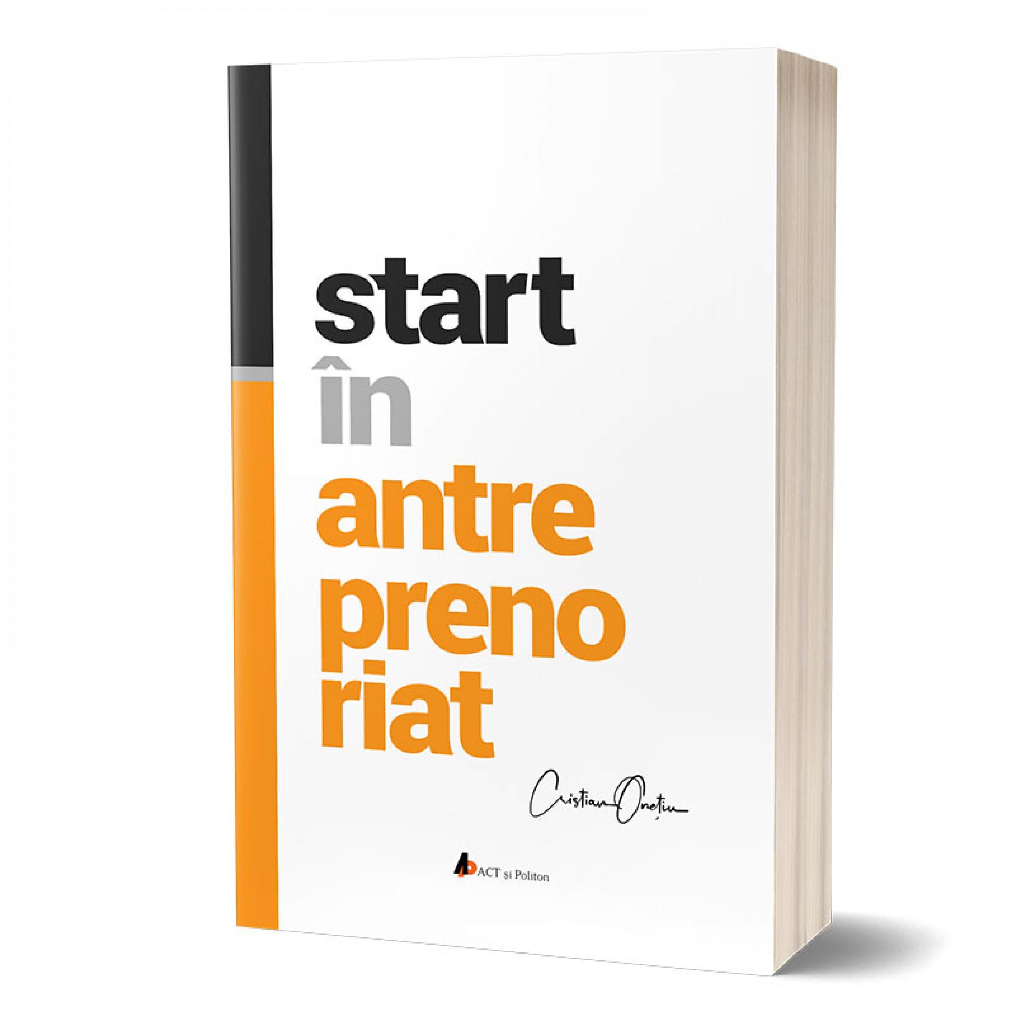Start în antreprenoriat. Călătoria antreprenorului de la a ști la a avea înspre a deveni