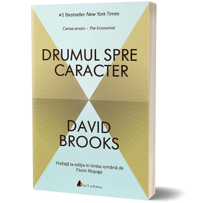 Drumul spre caracter; David Brooks
