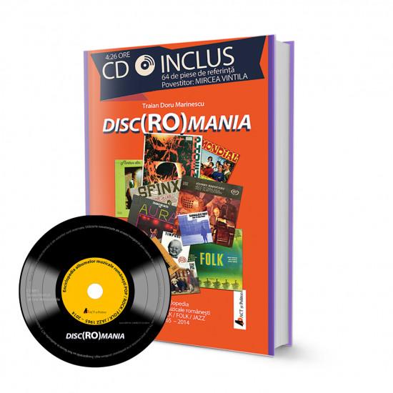 Disc(Ro)mania. Include CD cu 64 de piese. Povestitor Mircea Vintilă. Autor: Traian Doru Marinescu