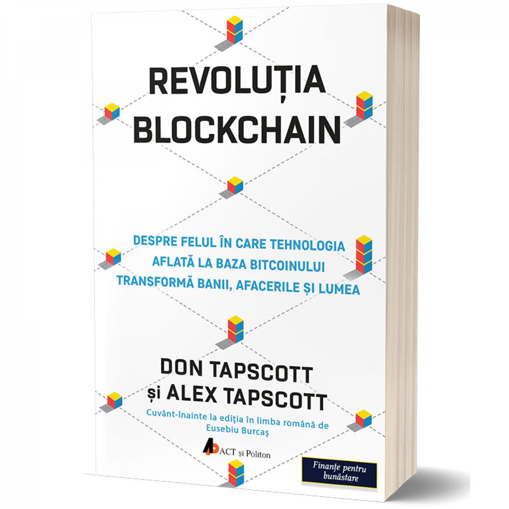 Revoluția Blockchain. Despre felul în care tehnologia aflată la baza bitcoinului transformă banii, afacerile și lumea; Don Tapscott, Alex Tapscott-ct