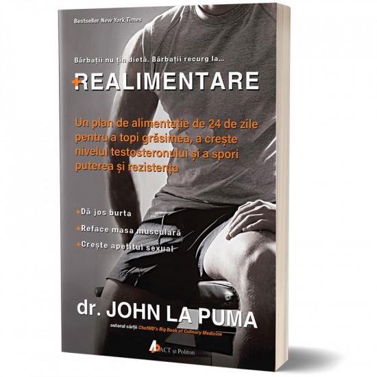 Realimentare. Un plan de alimentație de 24 de zile pentru a topi grăsimea, a crește nivelul testosteronului și a spori puterea și rezistența