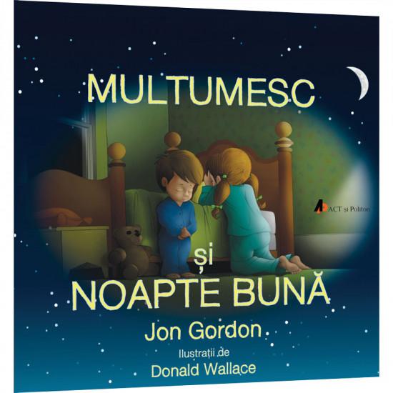 Mulțumesc și noapte bună: Copiii cuminți știu să spună mulțumesc!