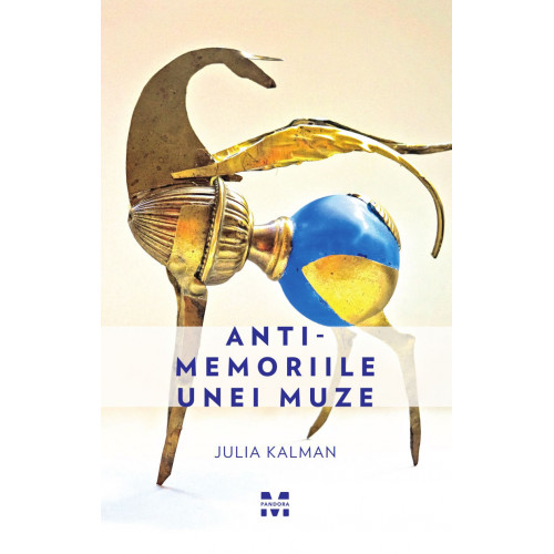 Anti-memoriile unei muze - Julia Kalman