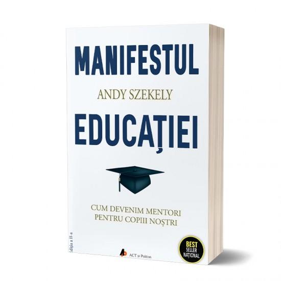 Manifestul educației. Cum să devenim mentori pentru copiii noștri, Ediția a II-a