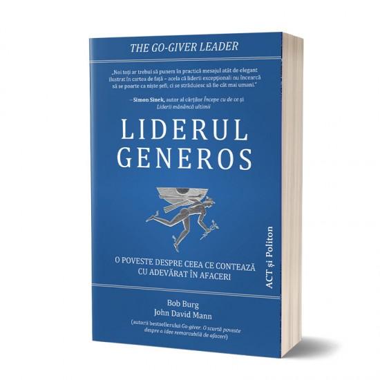 Liderul generos: O poveste despre ceea ce contează cu adevărat în afaceri