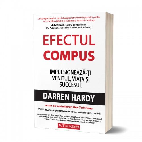Efectul compus: Impulsionează-ți venitul, viața și succesul