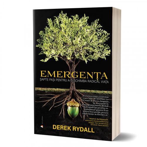 Emergența. Șapte pași pentru a-ți schimba radical viața