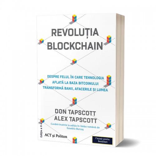 Revoluţia blockchain: despre felul în care tehnologia aflată la baza bitcoinului transformă banii, afacerile şi lumea. Ediția a II-a